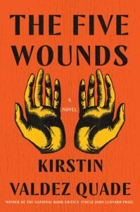 The Five Wounds Kirstin Valdez Quade